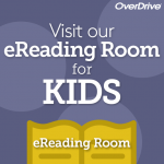 OverDrive: visit our e-reading room for kids